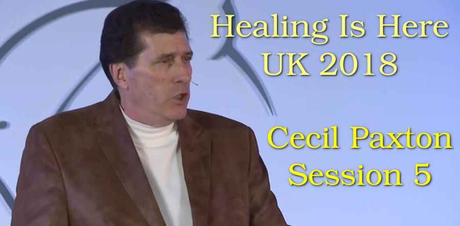 Healing Is Here UK 2018 - Cecil Paxton - Session 5. Walsall, England