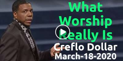 What Worship Really Is - Creflo Dollar (March-18-2020)