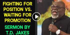 Fighting for Position Vs. Waiting for Promotion - Bishop T.D. Jakes (October-31-2020)