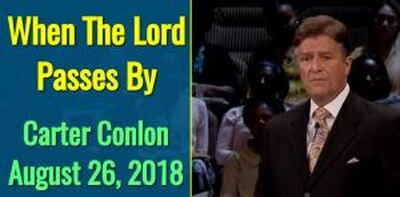 August 26, 2018 - Carter Conlon - When The Lord Passes By