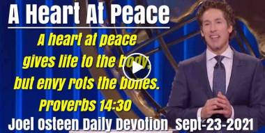 A Heart At Peace - Joel Osteen Daily Devotion (September-23-2020)