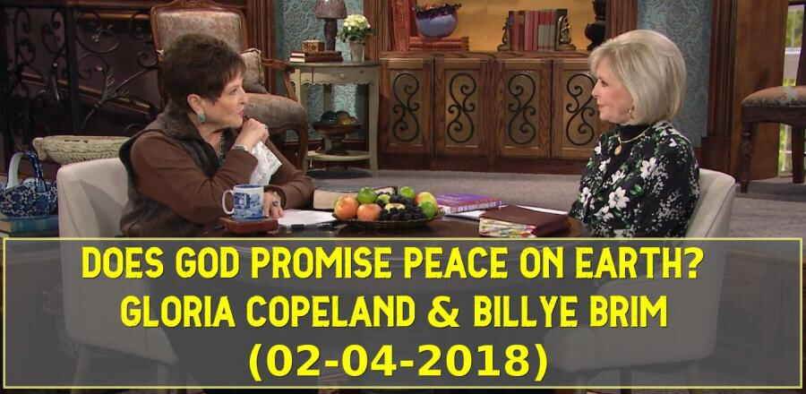 Does God Promise Peace on Earth? - Gloria Copeland & Billye Brim (02-04-2018)