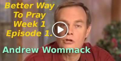 Andrew Wommack-Better Way To Pray: Week 1 Episode 1 (November-08-2019)
