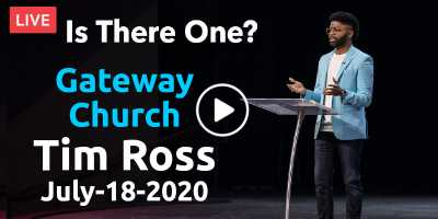 Gateway Church Live | Is There One? - Tim Ross (July-18-2020)