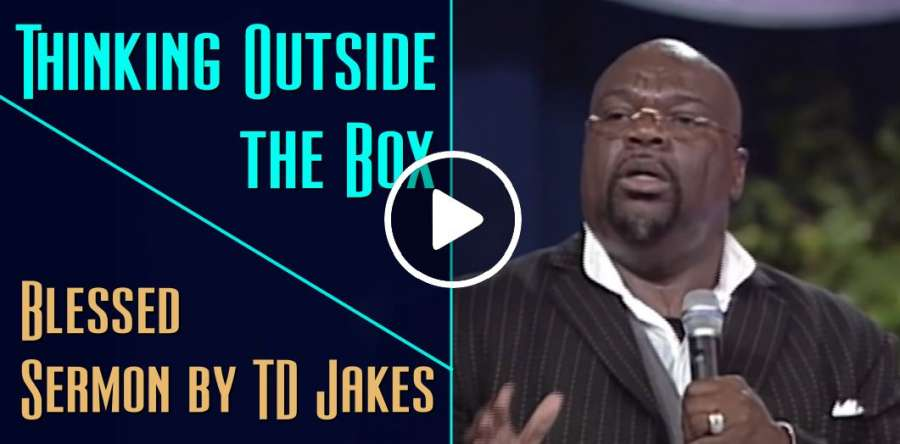 T.D. Jakes - Thinking Outside the Box