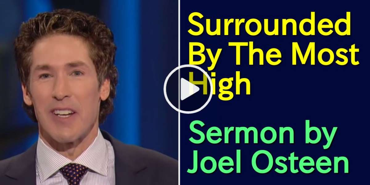 Surrounded By The Most High - Joel Osteen