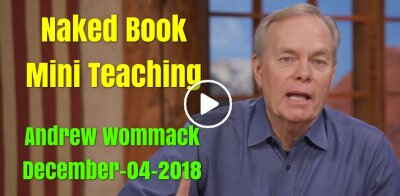Naked Book Mini Teaching - Andrew Wommack (December-04-2018)