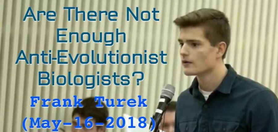 Are There Not Enough Anti-Evolutionist Biologists? - Frank Turek (May-16-2018)