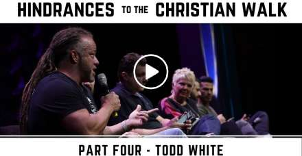 Todd White - Hindrances to the Christian Walk (November-19-2020)
