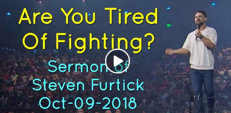 Are You Tired Of Fighting? | Pastor Steven Furtick (October-09-2018)