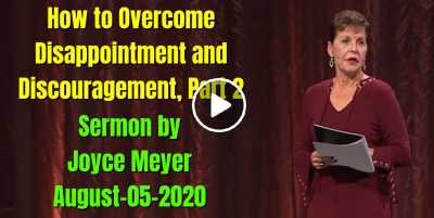 How to Overcome Disappointment and Discouragement, Part 2 (April 10, 2018) -  Joyce Meyer