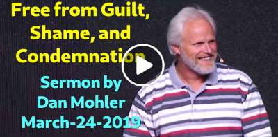 Dan Mohler - Free from Guilt, Shame, and Condemnation (March-24-2019)