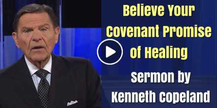 Believe Your Covenant Promise of Healing - Kenneth Copeland (September-17-2020)