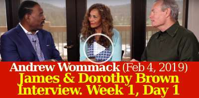 Andrew Wommack (February-04-2019) - James & Dorothy Brown Interview - Week 1, Day 1