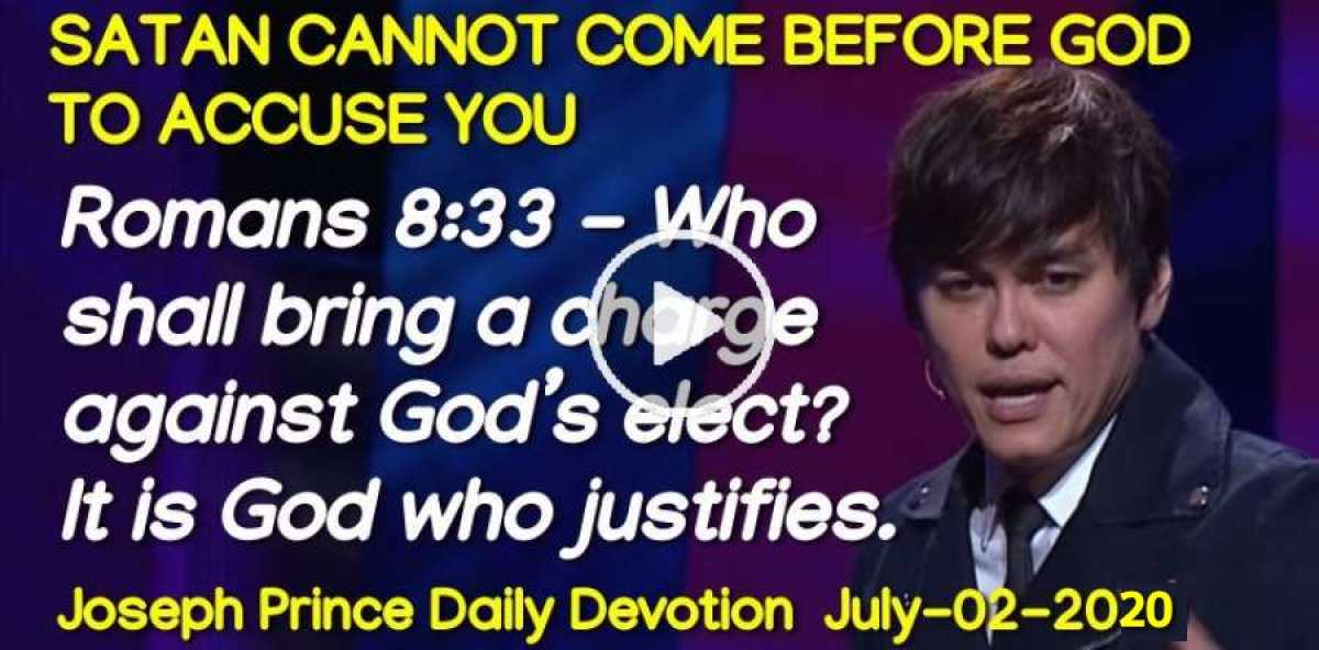 SATAN CANNOT COME BEFORE GOD TO ACCUSE YOU - Joseph Prince Daily Devotion (July-02-2020)