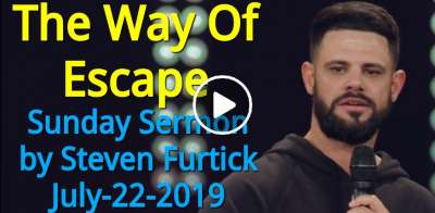 Steven Furtick Sunday Sermon July-22-2019 - The Way Of Escape