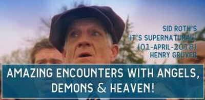 Henry Gruver - Amazing Encounters with Angels, Demons & Heaven! | Sid Roth's It's Supernatural! (01-April-2018)