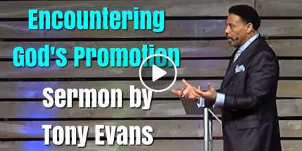 Encountering God's Promotion - Tony Evans (November-04-2020)