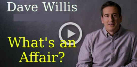 Dave Willis (October 10, 2018) - What's an Affair? (Trust in the relationship)