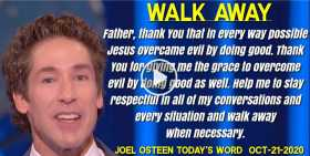 Walk Away - Joel Osteen Today's Word (October-21-2020)
