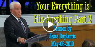 Your Everything is His Anything Part 2 - Jesse Duplantis (May-05-2019)