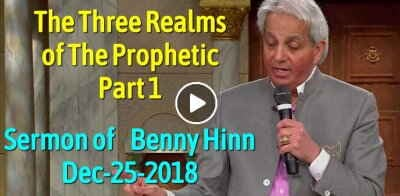 The Three Realms of The Prophetic - Part 1 - Benny Hinn (December-25-2018)