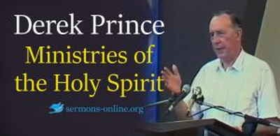 Derek Prince sermon Ministries of the Holy Spirit online