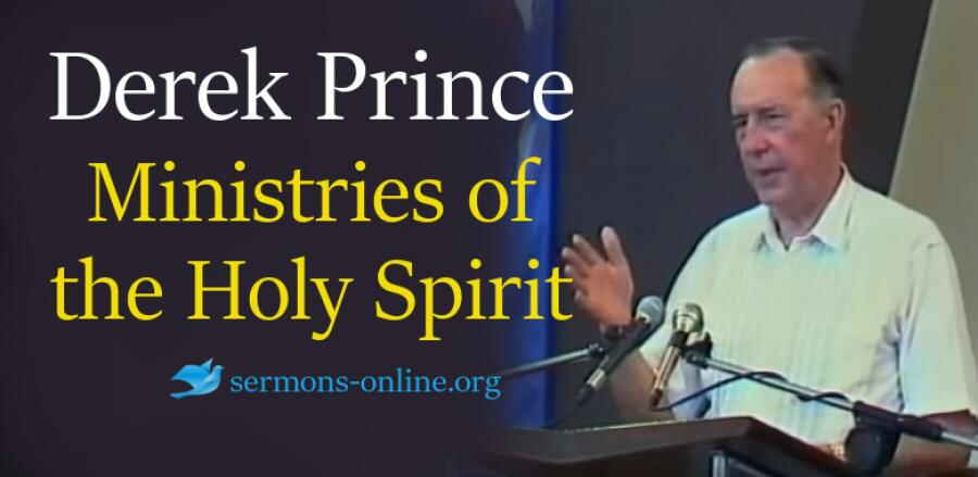 Ministries of the Holy Spirit -  Derek Prince