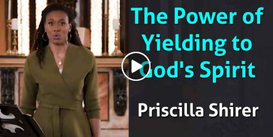 The Power of Yielding to God's Spirit - Elijah Bible Study by Priscilla Shirer (February-26-2021)
