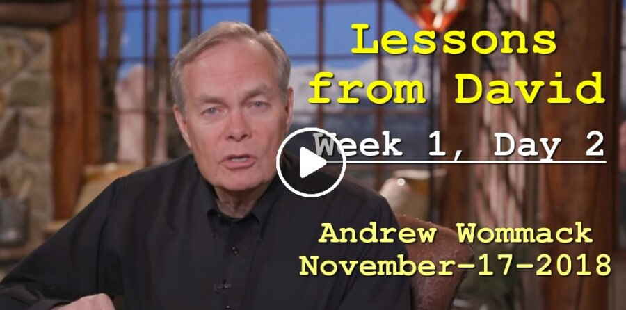 Lessons from David - Week 1, Day 2 - The Gospel Truth - Andrew Wommack (November-17-2018)