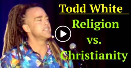 Todd White - Religion vs. Christianity (February-17-2021)