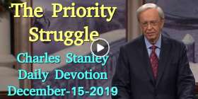The Priority Struggle - Charles Stanley Daily Devotion (December-15-2019)