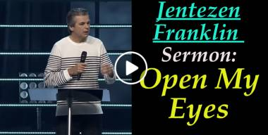 Open My Eyes - Jentezen Franklin (May-20-2019)