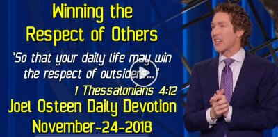 Winning the Respect of Others - Joel Osteen Daily Devotion (November-24-2018)