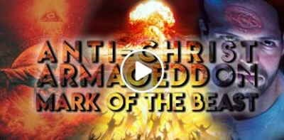 Anti-Christ, Armageddon and the Mark of the Beast End Times (December-18-2018)