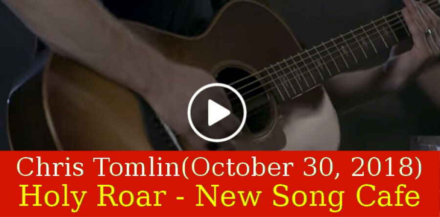 Chris Tomlin, Worship Together (October 30, 2018) - Holy Roar - New Song Cafe