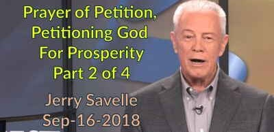 Prayer of Petition, Petitioning God For Prosperity - Part 2 of 4 - Jerry Savelle (September-16-2018)