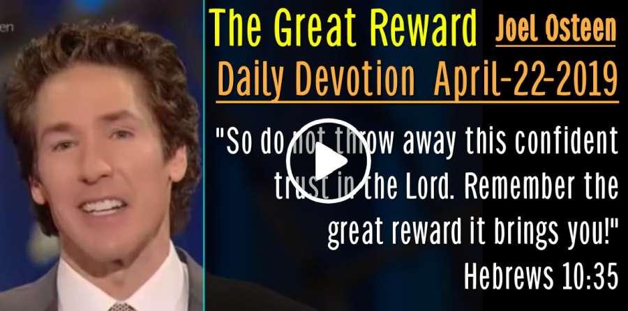 Joel Osteen (April-22-2019) Daily Devotion: The Great Reward