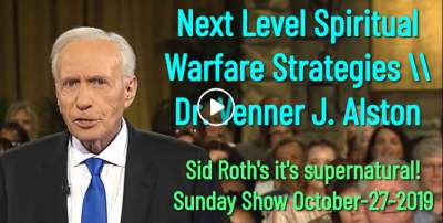 Sid Roth Sunday Show October-27-2019 - Next Level Spiritual Warfare Strategies | Dr. Venner J. Alston