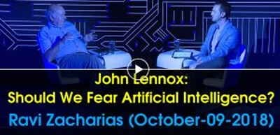John Lennox: Should We Fear Artificial Intelligence? - Ravi Zacharias (October-09-2018)