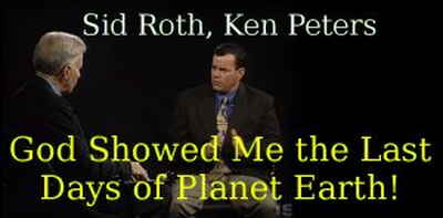 Sid Roth, Ken Peters (Aug 01, 2018) - God Showed Me the Last Days of Planet Earth!
