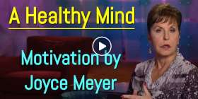 A Healthy Mind - Joyce Meyer Motivation (December-14-2019)