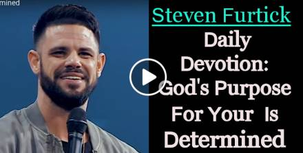 God's Purpose For Your Life Is Determined - Steven Furtick Daily Devotion (January-16-2019)