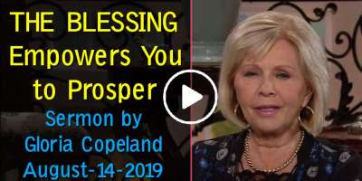 THE BLESSING Empowers You to Prosper - Gloria Copeland (August-14-2019)