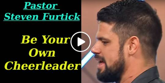 Pastor Steven Furtick May 11 2018 Be Your Own Cheerleader