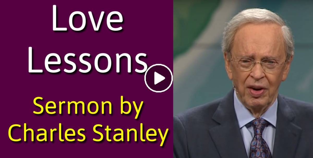 Saturday Sermon by Dr. Charles Stanley (October 5, 2018) Love Lessons