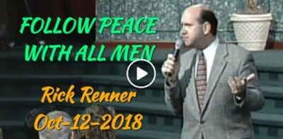FOLLOW PEACE WITH ALL MEN - Rick Renner (October-12-2018)