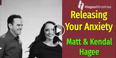 Releasing Your Anxiety - Matt & Kendal Hagee - Podcast (September-17-2019)