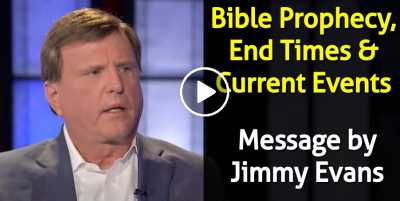 Jimmy Evans - Bible Prophecy, End Times & Current Events (July-10-2020)
