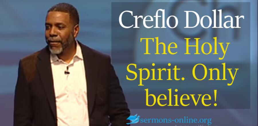 The Holy Spirit. Only believe! (Saturday Service 3 Feb. 2018) -  Creflo Dollar